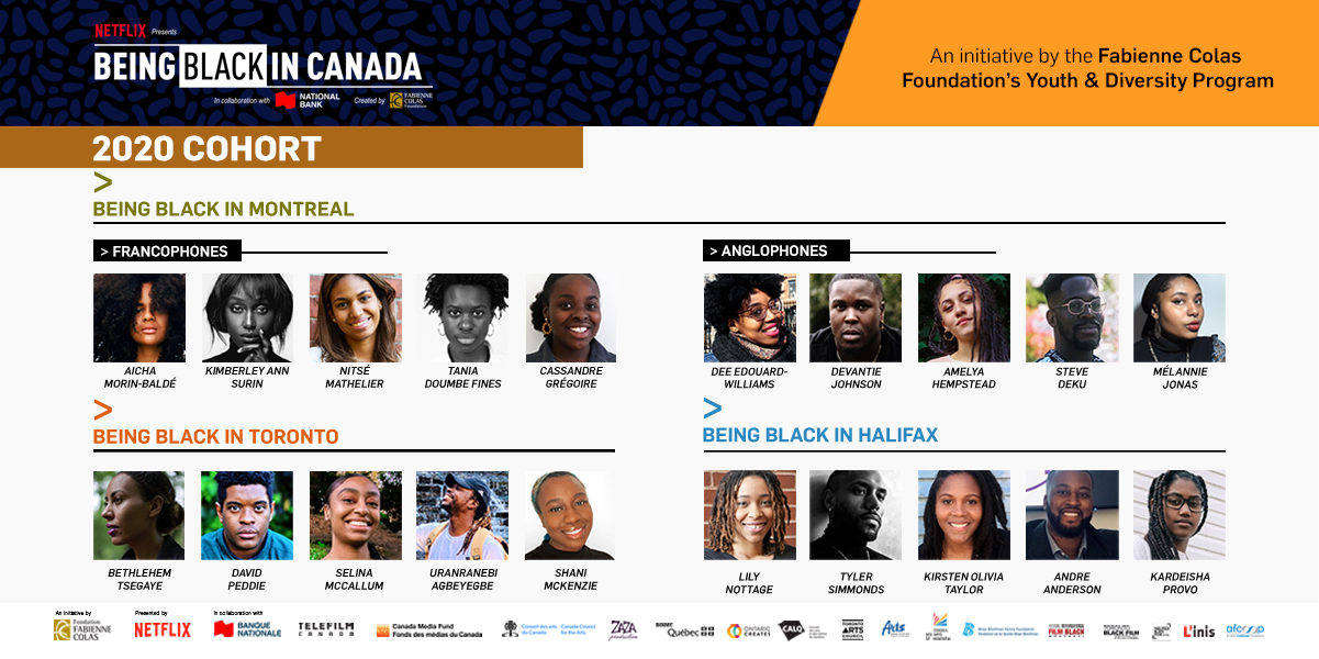 The Fabienne Colas Foundation'sBEING BLACK IN CANADAProgram,presented byNETFLIX, in collaboration with theNATIONAL BANK,unveilsits2020PARTICIPANTS